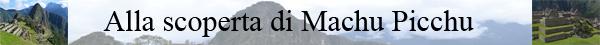 31 alla scoperta di machu picchu