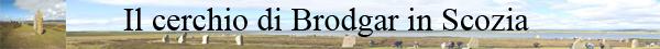 10 - il cerchio megalitico di Brodgar in Scozia