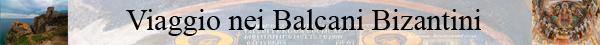 26 viaggio nei balcani bizantini