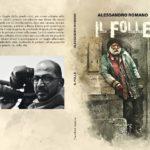 """""""Il Folle"""", il nuovo romanzo di Alessandro Romano"""